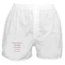 Homebirth is Yours Boxer Shorts