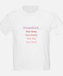 Homebirth is Yours Kids T-Shirt