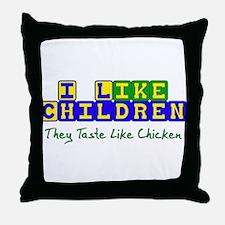 Tastes Like Chicken Throw Pillow