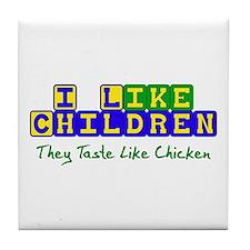 Tastes Like Chicken Tile Coaster