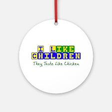 Tastes Like Chicken Ornament (Round)