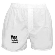 Yes, I'm planning a homebirth Boxer Shorts