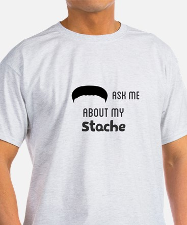 Ask Me About My Stache T-Shirt