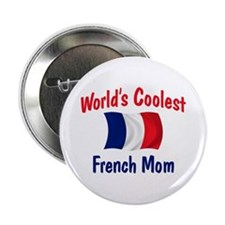 "Coolest French Mom 2.25"" Button"