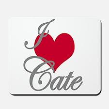 I love (heart) Cate Mousepad