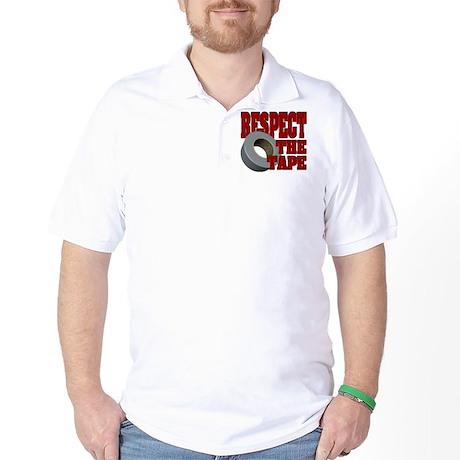 Respect the tape Golf Shirt