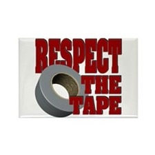 Respect the tape Rectangle Magnet