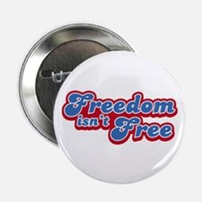"""Freedom Isn't Free 2.25"""" Button (10 pack)"""