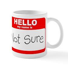 Not Sure Mug