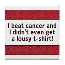 Cancer - Lousy T-Shirt Tile Coaster