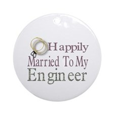 happily married to my engineer Ornament (Round)