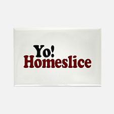 Yo! Homeslice Rectangle Magnet