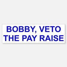 Bobby Jindal, Veto the Pay Raise Bumper Bumper Bumper Sticker