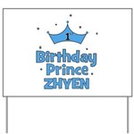 1st Birthday Prince Zhyen! Yard Sign