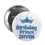 "1st Birthday Prince Zhyen! 2.25"" Button"