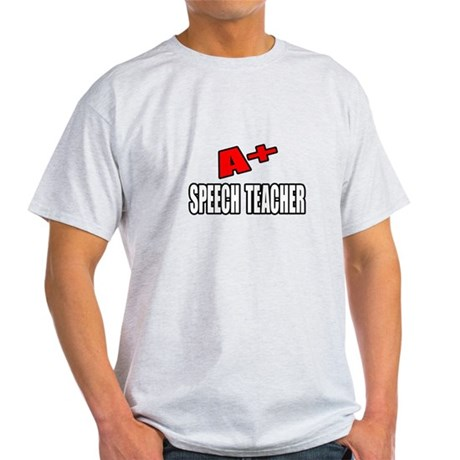 """A+ Speech Teacher"" Light T-Shirt"