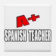 """""""A+ Spanish Teacher"""" Tile Coaster"""