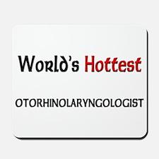 World's Hottest Otorhinolaryngologist Mousepad