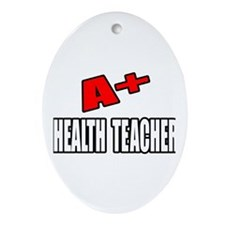 """A+ Health Teacher"" Oval Ornament"