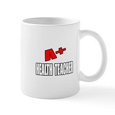 """""""A+ Health Teacher"""" Mug"""