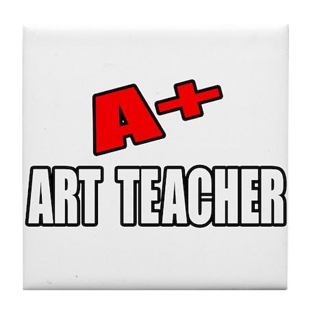 """A+ Art Teacher"" Tile Coaster"