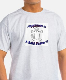 Happiness Is A Bald Beaver!! T-Shirt
