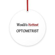 World's Hottest Optometrist Ornament (Round)