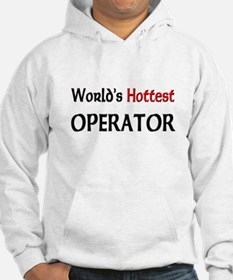 World's Hottest Operator Hoodie