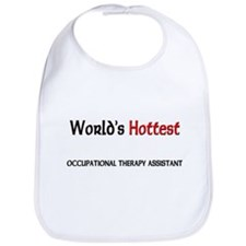 World's Hottest Occupational Therapy Assistant Bib