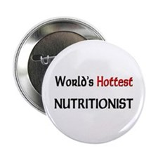 """World's Hottest Nutritionist 2.25"""" Button (10 pack"""