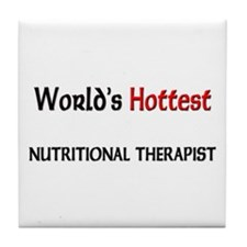 World's Hottest Nutritional Therapist Tile Coaster