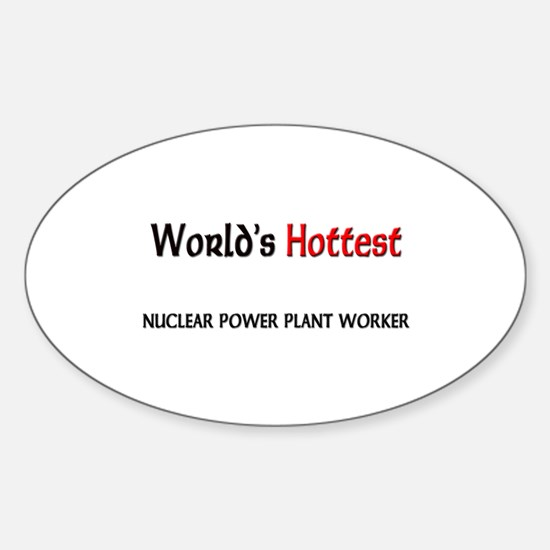 World's Hottest Nuclear Power Plant Worker Decal