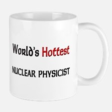 World's Hottest Nuclear Physicist Mug