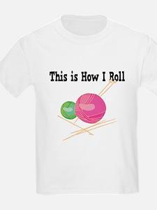 How I Roll (Yarn) T-Shirt