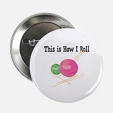 "How I Roll (Yarn) 2.25"" Button"