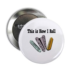 "How I Roll (Wallpaper) 2.25"" Button (10 pack)"