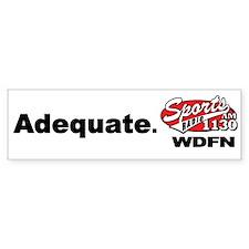 """WDFN """"Adequate"""" White Bumper Sticker"""