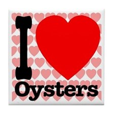 I Love Oysters Tile Coaster