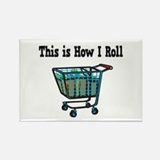 How I Roll (Shopping Cart) Rectangle Magnet