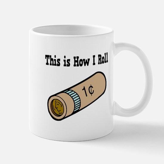 How I Roll (Coins/Change) Mug