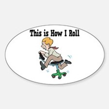How I Roll (Office Chair) Oval Decal