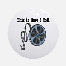 How I Roll (Movie Film) Ornament (Round)