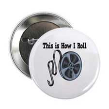 "How I Roll (Movie Film) 2.25"" Button (10 pack)"