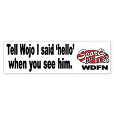 "WDFN ""Tell Wojo Hello"" White Bumper Sticker"