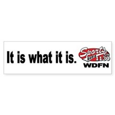 "WDFN ""It is what it is"" White Bumper Sticker"
