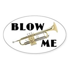 Blow Me- Trumpet Oval Decal