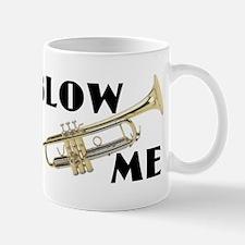Blow Me- Trumpet Mug