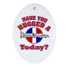 Have you hugged a Dominican today? Oval Ornament