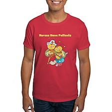 Nurses Have Patients T-Shirt