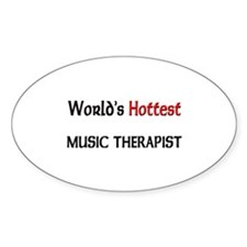 World's Hottest Music Therapist Oval Decal